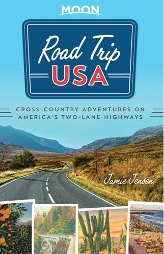 Road Trip USA: Cross-Country Adventures on America's Two-Lane Highways (Best Attractions In California Adventure)