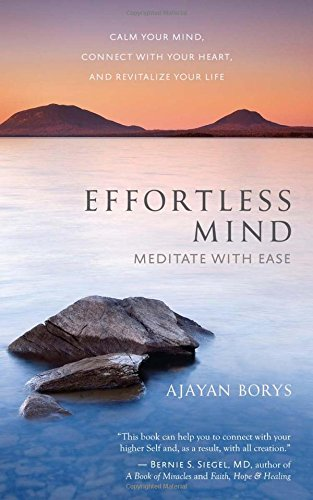 Effortless Mind: Meditate with Ease - Calm Your Mind, Connect with Your Heart, and Revitalize Your - Shop Online One Pound