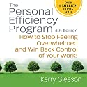 Personal Efficiency Program: How to Stop Feeling Overwhelmed and Win Back Control of Your Work! Audiobook by Kerry Gleeson Narrated by Erik Synnesvetd