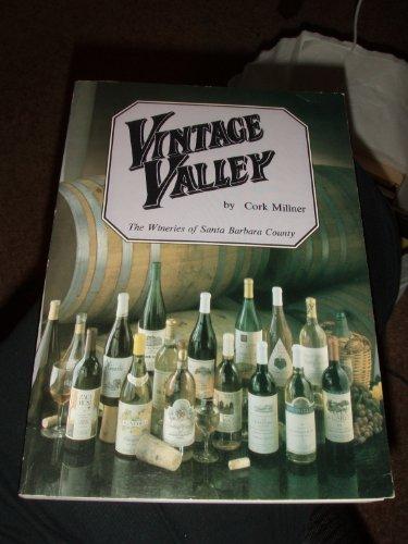 (Vintage Valley: The Wineries of Santa Barbara County)