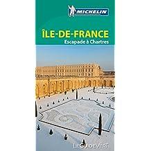 Ile-De-France  Escapade à Chartres - Guide vert