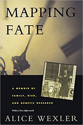 Mapping Fate: A Memoir of Family, Risk, and Genetic Research ... on dna mapping, thomas morgan's linkage mapping, community mapping, cognitive mapping, mental mapping,