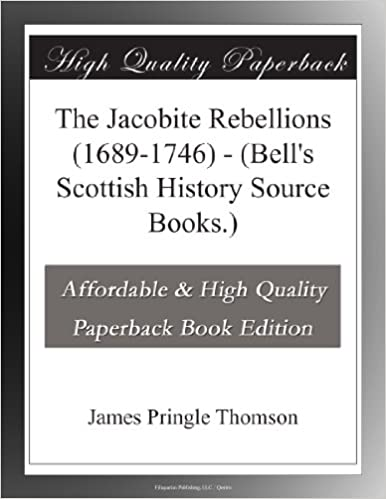 The Jacobite Rebellions (1689-1746) - (Bell's Scottish History Source Books.)