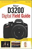 Nikon D3200 Digital Field Guide, J. Dennis Thomas and Alan Hess, 1118438221