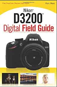 amazon com nikon d3200 digital field guide 9781118438220 alan rh amazon com Nikon D3200 Parts nikon d3100 manual english