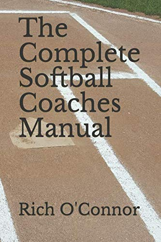 The Complete Softball Coaches Manual (Coaching Manuals) (Manual Del Coaching)