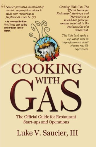 Cooking With Gas: The Official Guide For Restaurant Startup and Operation pdf