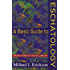 A Basic Guide to Eschatology: Making Sense of the Millennium