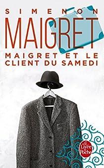 Maigret et le client du samedi par Simenon
