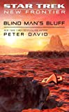 img - for Star Trek: New Frontier: Blind Man's Bluff (Star Trek: The Next Generation) book / textbook / text book