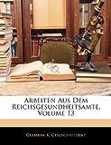 Arbeiten Aus Dem Reichsgesundheitsamte, Volume 49, , 1143676475