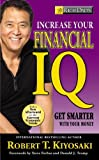 img - for Rich Dad's Increase Your Financial IQ: It's Time To Get Smarter with Your Money by Robert T. Kiyosaki (4-Jun-2009) Paperback book / textbook / text book