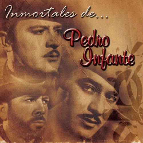 ... Inmortales de Pedro Infante (USA)