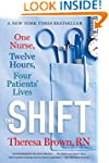 The Shift: One Nurse, Twelve Hours, F...