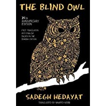 Blind Owl (Authorized by the Sadegh Hedayat Foundation - First Translation Into English Based on the Bombay Edition)