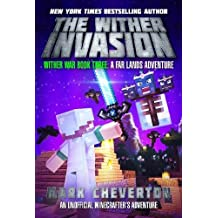 The Wither Invasion: Wither War Book Three: A Far Lands Adventure: An Unofficial Minecrafter's Adventure