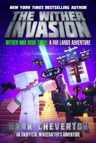 The Wither Invasion  Wither War Book Three  A Far Lands Adventure  An Unofficial Minecrafter S Adventure