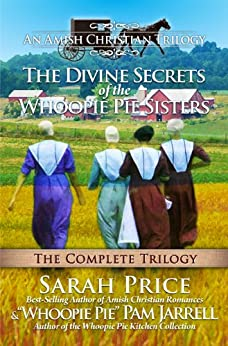 The Divine Secrets of the Whoopie Pie Sisters: The Complete Trilogy by [Price, Sarah, Jarrell, Whoopie Pie Pam]