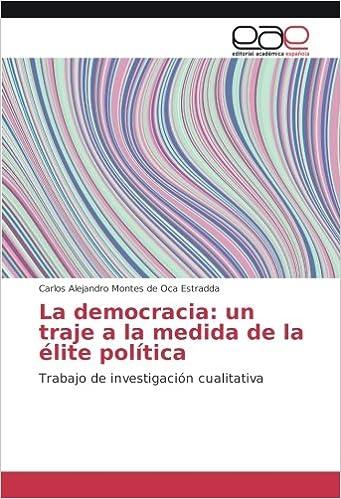 La democracia: un traje a la medida de la élite política ...