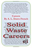 Careers: Solid Waste Careers, A. L. French, 1499579950