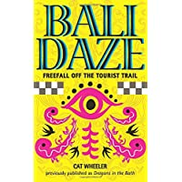 Bali Daze: Freefall off the Tourist Trail