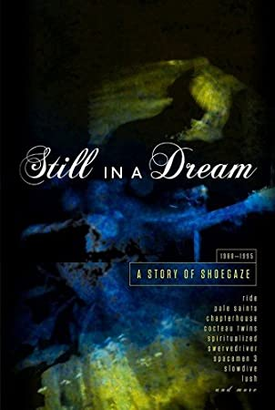 918594a3b19 Still In A Dream - A Story Of Shoegaze 1988-1995: Amazon.co.uk: Music