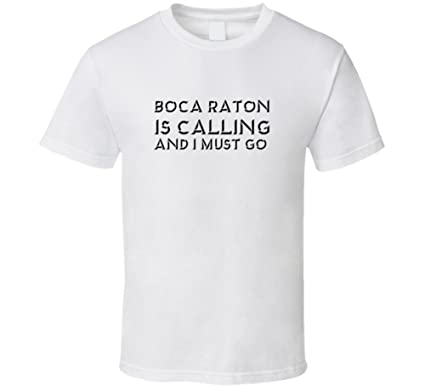 Amazoncom Boca Raton Is Calling And I Must Go Favorite City T