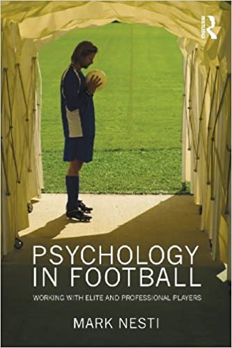 Psychology in Football: Working with Elite and Professional Players by Mark Nesti (2010-06-09)