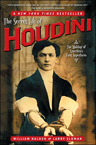 The Secret Life of Houdini: The Making of America's First Superhero -