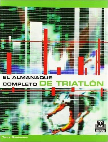 El Almanaque Completo de Triatlon (Spanish Edition): Tony ...