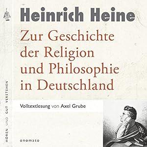 Zur Geschichte der Religion und Philosophie in Deutschland Hörbuch
