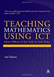 Teaching Mathematics Using ICT, Oldknow, Adrian and Tetlow, Linda, 1441156887