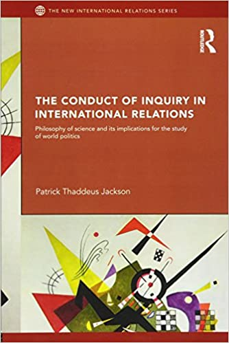 The Conduct of Inquiry in International Relations: Philosophy of