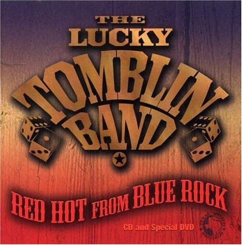 Red Hot From Blue Rock (CD + DVD) by The Lucky Tomblin Band (2007-09-18)