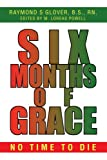 Six Months of Grace, Raymond Glover and Myrna Powell, 0595340725