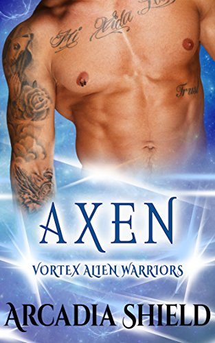 Axen (Vortex Alien Warriors Book 1)