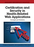 img - for Certification and Security in Health-Related Web Applications: Concepts and Solutions book / textbook / text book