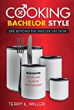 Cooking Bachelor Style, Terry L. Miller, 1615666281