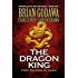 The Dragon King: First Emperor of China (Chronicles of the Watchers Book 1)