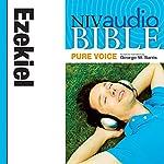 NIV Audio Bible, Pure Voice: Ezekiel |  Zondervan Bibles