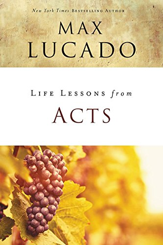 Life Lessons from Acts: Christ's Church in the -