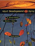 Adult Development and Aging, Schaie, K. Warner and Willis, Sherry L., 0673994023