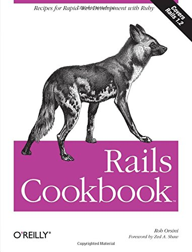 Rails Cookbook: Recipes for Rapid Web Development with Ruby (Cookbooks (O'Reilly)) by Brand: O'Reilly Media