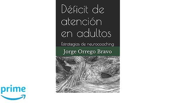 d0737248322a3 Déficit de atención en adultos: Estrategias de neurocoaching: Amazon ...