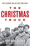 img - for The Christmas Truce: Myth, Memory, and the First World War book / textbook / text book