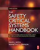 Safety Critical Systems Handbook: A Straight forward Guide to Functional Safety, IEC 61508 (2010 EDITION) and Related Standards, Including Process IEC 61511 and Machinery IEC 62061 and ISO 13849