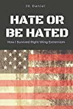 img - for Hate or Be Hated: How I Survived Right-Wing Extremism book / textbook / text book