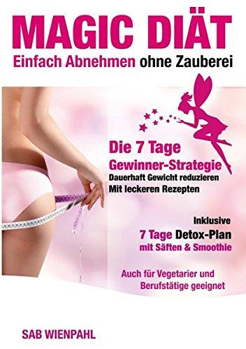 Read Online Magic DiÄT - die 7 Tage Gewinner-Strategie (German Edition) pdf