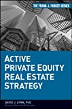Active Private Equity Real Estate Strategy, David J. Lynn, 0470485027