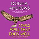 Owls Well That Ends Well Hörbuch von Donna Andrews Gesprochen von: Bernadette Dunne